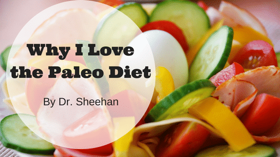 Why I Love the Paleo Diet