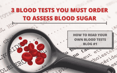 3 Blood Tests You Must Order To Assess Blood Sugar